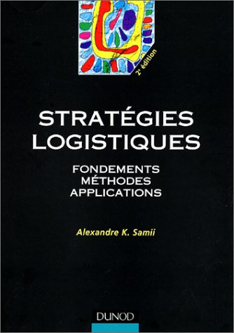 Stratgies logistiques : Fondements, mthodes, applications