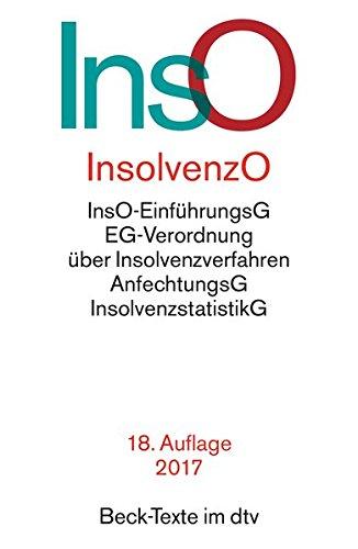 Insolvenzordnung: mit Einführungsgesetz, VO (EU) 2015/848 über Insolvenzverfahren, Insolvenzrechtlicher Vergütungsverordnung, Insolvenzstatistikgesetz ... Vorschriften (dtv Beck Texte)