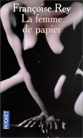 FEMME DE PAPIER par Françoise Rey