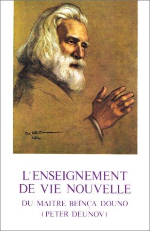 L'enseignement de vie nouvelle du maître Beïnça Douno (Peter Deunov)