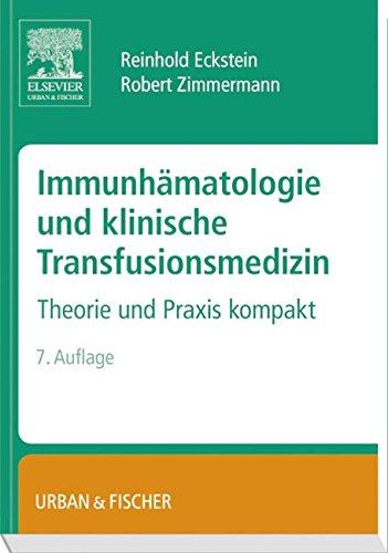 Immunhämatologie und klinische Transfusionsmedizin: Theorie und Praxis kompakt