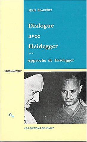 Dialogue avec Heidegger : Tome 3, Approche de Heidegger