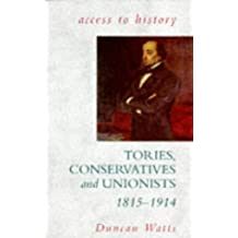 Access To History: Tories, Unionists & Conservatives, 1815-1914