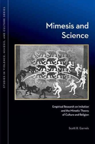 [(Mimesis and Science: Empirical Research on Imitation and the Mimetic Theory of Culture and Religion)] [Author: Scott R. Garrels] published on (October, 2011)