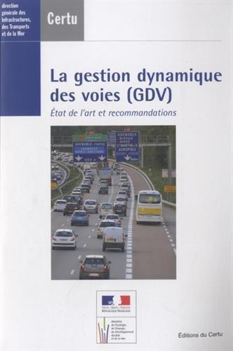 la gestion dynamique des voies (GDV) : Etat de l'art et recommandations (1Cédérom) par CERTU