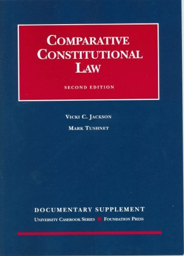 Comparative Constitutional Law (University Casebook Series) by Vicki Jackson (2006-04-03)