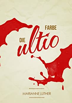 Die Farbe Ultio [Krimi] von [Luther, Marianne]