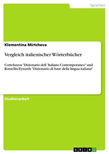 """Vergleich italienischer Wörterbücher: Cortelazzos """"Dizionario dell´Italiano Contemporaneo"""" und Rossellis/Eynards """"Dizionario di base della lingua italiana"""""""