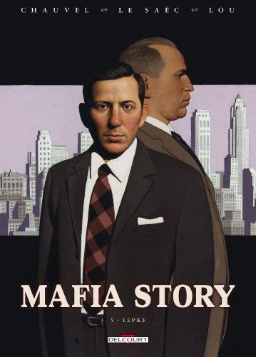 Mafia Story, Tome 5 : Lepke par David Chauvel, Erwan Le Saëc, Arthur Lou