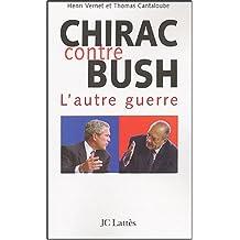 Chirac contre Bush : L'autre guerre