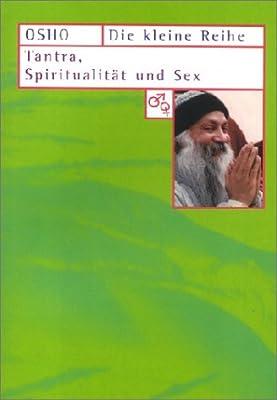 Tantra, Spiritualität und Sex. Vorträge