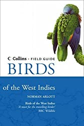 Birds of the West Indies (Collins Field Guide) by Norman Arlott (2010-05-27)