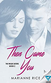 Then Came You (The Wilde Sisters Book 2) by [Rice, Marianne]