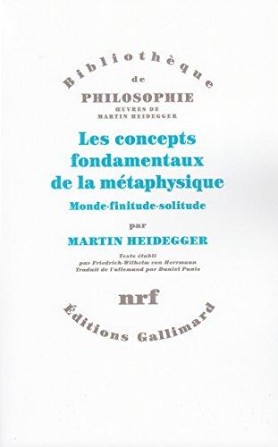Les concepts fondamentaux de la mtaphysique: Monde - finitude - solitude