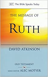 The Message of Ruth: Wings of Refuge (The Bible Speaks Today)