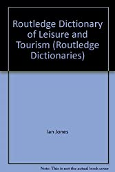 Routledge Dictionary of Leisure and Tourism (Routledge Dictionaries)