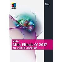 Adobe After Effects CC 2017: Das praktische Handbuch (mitp Grafik)