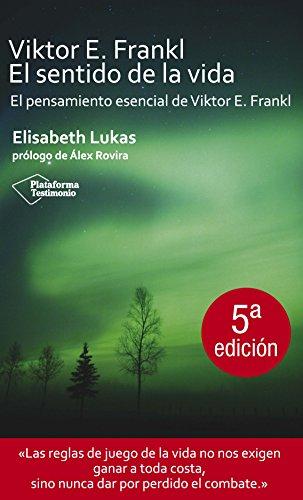 Viktor E.Frankl - El Sentido De La Vida (Testimonio) por Elisabeth Lukas
