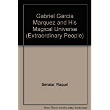 Gabriel Garcia Marquez and His Magical Universe (Extraordinary People)