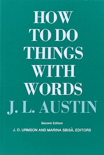 How to Do Things with Words: Second Edition (William James Lectures)