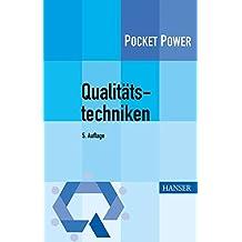 Qualitätstechniken: Werkzeuge zur Problemlösung und ständigen Verbesserung