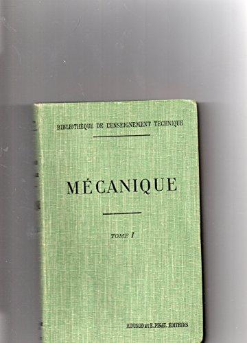 Cours lmentaire de mcanique industrielle. principes gnraux, applications, exercices pratiques. tome 1.