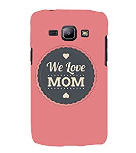 We Love MOM 3D Hard Polycarbonate Designer Back Case Cover for Samsung Galaxy J1 :: Samsung Galaxy J1 J100F (2015)