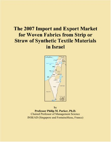 The 2007 Import and Export Market for Woven Fabrics from Strip or Straw of Synthetic Textile Materials in Israel