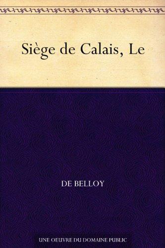 Siège de Calais, Le par de Belloy