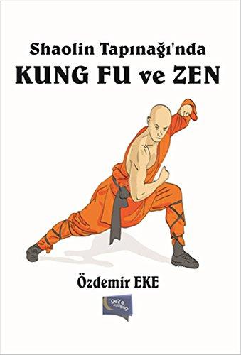 Shaolin Tapinagin'nda Kung Fu ve Zen