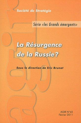 Agir, N° 45, Février 2011 : La Résurgence de la Russie ?