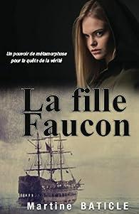 La fille Faucon par Martine Baticle