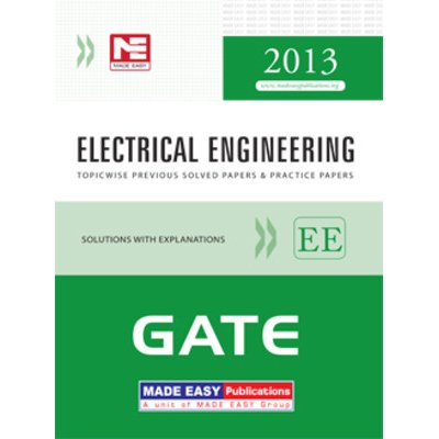 GATE 2013 Electrical Engineering: Topicwise Previous Solved Papers & Practice Papers: 2013