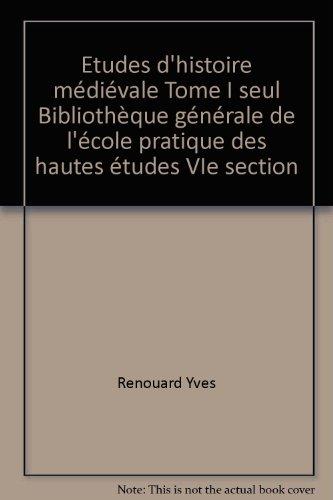 Etudes d'histoire médiévale Tome I seul Bibliothèque générale de l'école pratique des hautes études VIe section