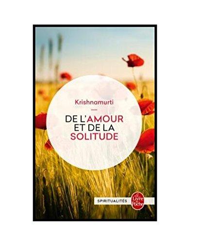 De l'amour et de la solitude par Krishnamurti