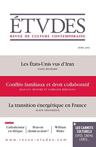 Etudes Avril 2014: Conflits familiaux et droits collaboratif (Revue Etudes) par Collectif