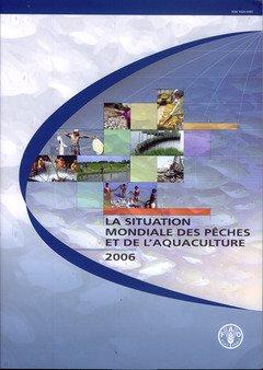 La situation mondiale des pêches et de l'aquaculture 2006 (1Cédérom) par Food and Agriculture Organization of the United Nations