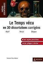 Le temps vécu en trente dissertations corrigées: Programme 2013-2014