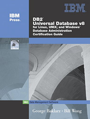 DB2 Universal Database V8 for Linux, UNIX, and Windows Database Administration Certification Guide (Ibm Press Db2) por George Baklarz