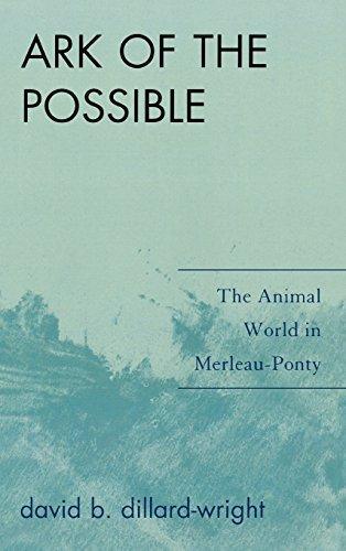 ark-of-the-possible-the-animal-world-in-merleau-ponty-by-david-b-dillard-wright-2009-05-16