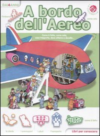 A bordo dell'aereo. Libri per conoscere. Ediz. illustrata