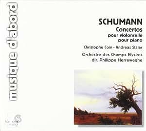 Schumann : Concerto pour violoncelle et orchestre - Concerto pour piano et orchestre