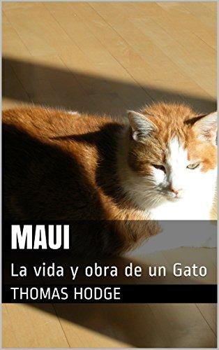 Maui La Vida Y Obra De Un Gato Spanish Edition Ebook Thomas