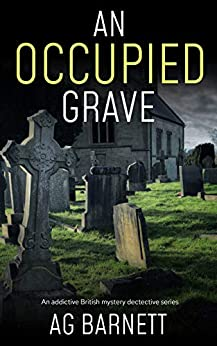 An Occupied Grave: An addictive British mystery detective series (A Brock & Poole Mystery Book 1) (English Edition) van [Barnett, A.G.]