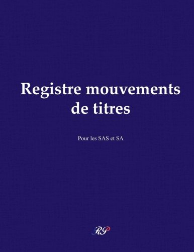 Registre mouvements de titres: SAS et SAS par Registre mouvements de titres