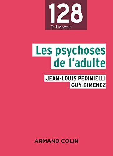 Les psychoses de l'adulte - 2e éd. par Jean-Louis Pedinielli