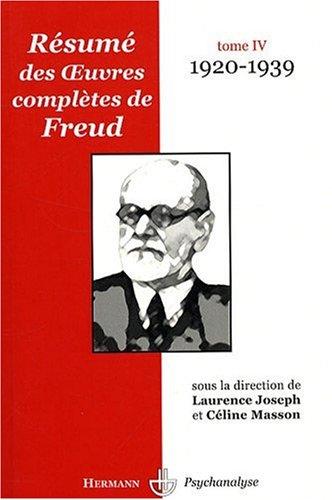 Résumé des oeuvres complètes de Freud : Tome 4, 1920-1939