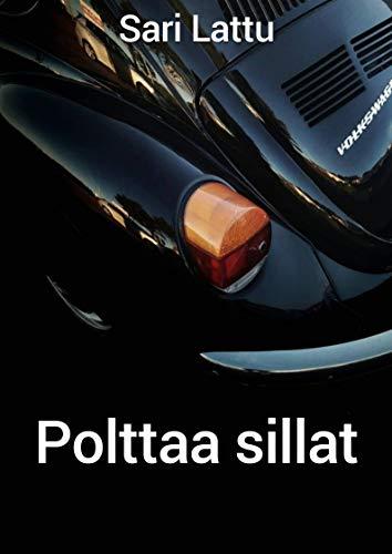 Polttaa sillat (Finnish Edition) por Sari  Lattu