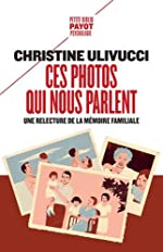 Ces photos qui nous parlent - Une relecture de la mémoire familiale de Christine Ulivucci