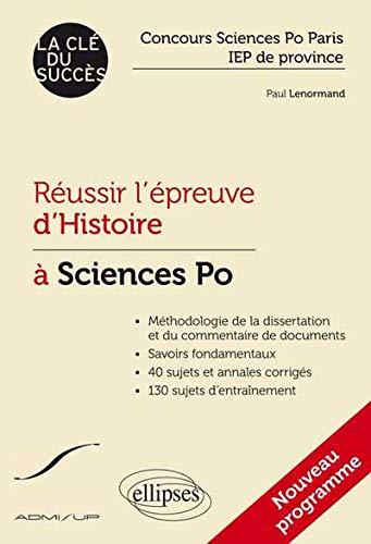 Réussir l'Épreuve d'Histoire à Sciences Po Paris IEP de Province La Clé du Succès Nouveau Programme -